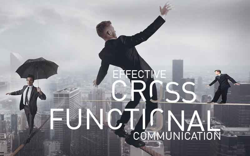 EFFECTIIVE CROSS FUNCTIONAL COMMUNICATION