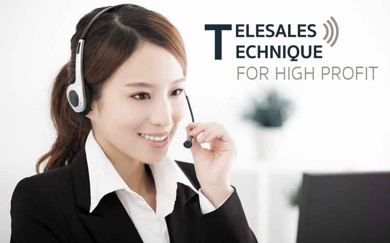TELESALES TECHNIQUE FOR HIGH PROFIT