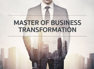 MASTER OF BUSINESS TRANSFORMATION