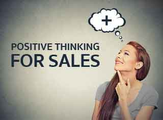 POSITIVE THINKING FOR SALES