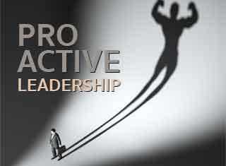 PROACTIVE LEADERSHIP