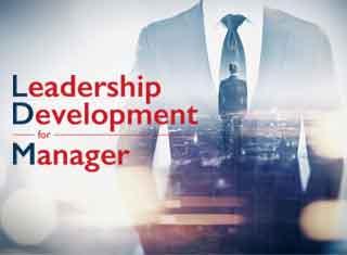 LEADERSHIP DEVELOPMENT FOR MANAGER พัฒนาภาวะผู้นำสำหรับผู้จัดการ