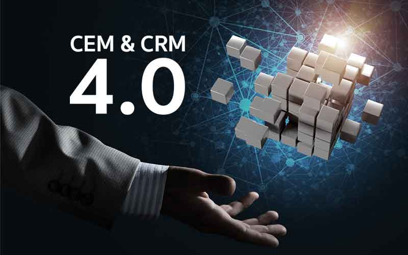 CUSTOMER EXPERIENCE & RELATIONSHIP MANAGEMENT 4.0