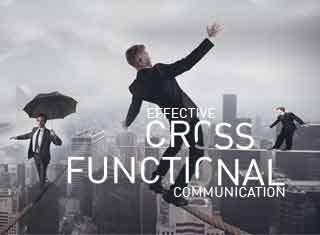 EFFECTIIVE CROSS FUNCTIONAL COMMUNICATION