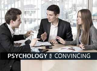 PSYCHOLOGY FOR CONVINCING